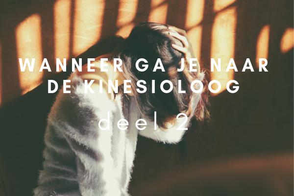 Wanneer ga je naar de kinesioloog – deel 2