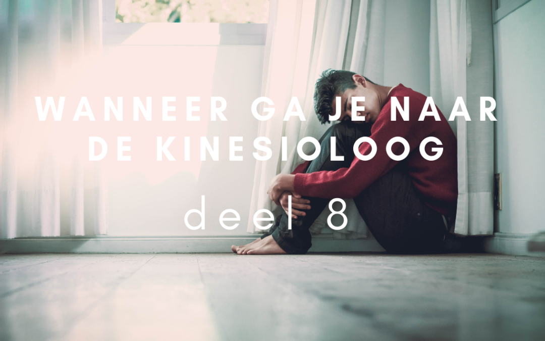 Wanneer ga je naar de kinesioloog – deel 8
