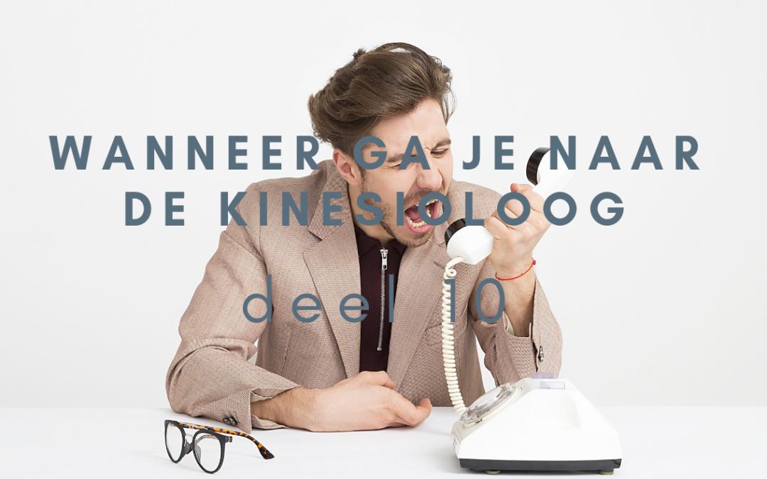 Wanneer ga je naar de kinesioloog – deel 10